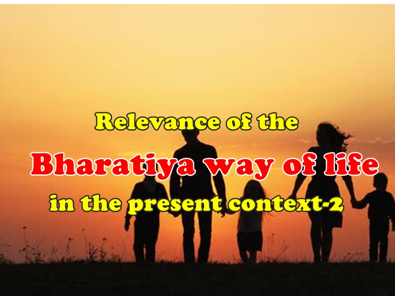 Relevance of the Bharatiya way of life in the present context-2